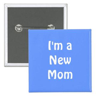 I'm a New Mom. Blue. Pinback Button