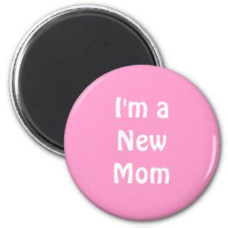 Im a New Mom. Refrigerator Magnet