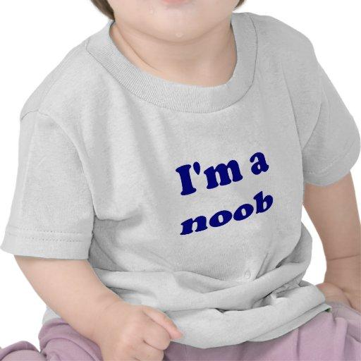 I'm a noob tshirts