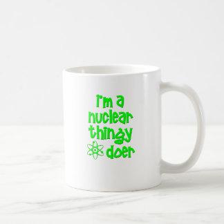 I'm A Nuclear Thingy Doer Mug