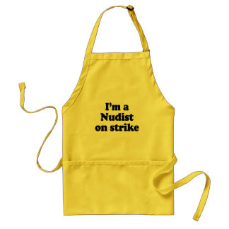 I'm a nudist on strike standard apron
