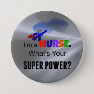 I'm a Nurse. What's Your Super Power? 7.5 Cm Round Badge