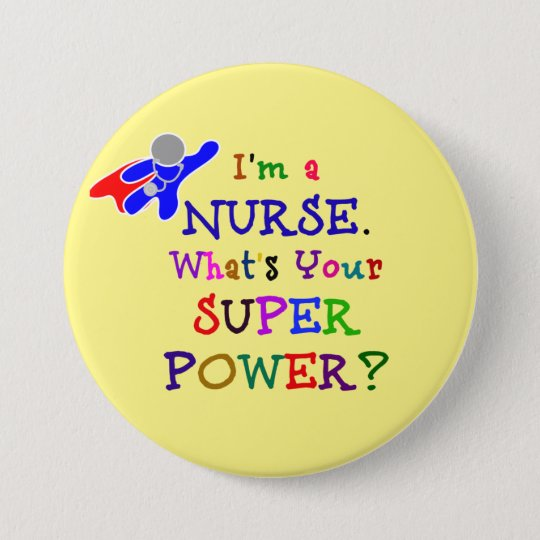 I'm a Nurse. What's Your Superpower? 7.5 Cm