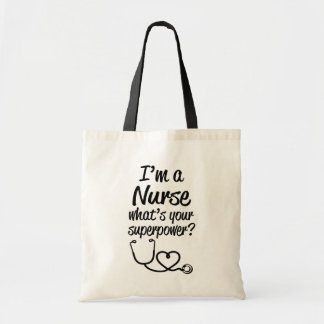 I'm a Nurse,  What's Your Superpower? Funny bag
