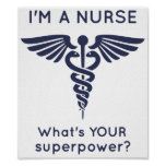 I'm A Nurse What's YOUR superpower? Poster
