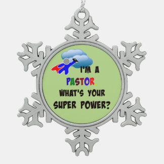 """I'm a Pastor. What's Your Super Power?"" Snowflake Pewter Christmas Ornament"