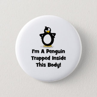 I'm a Penguin Trapped Inside This Body 6 Cm Round Badge
