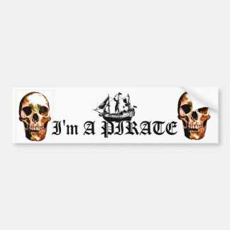 I'm A Pirate bumber sticker - Customized Bumper Sticker