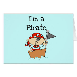 I'm a Pirate T-shirts and Gifts Cards