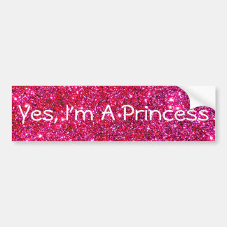 I'm a Princess Pink Sparkly Glittery Glam Cute Fun Bumper Sticker