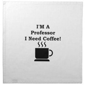 I'M A Professor, I Need Coffee! Napkin