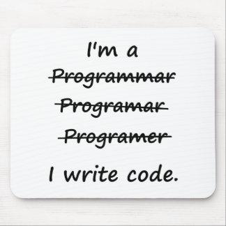 I'm a Programmer I Write Code Bad Speller Mouse Pad