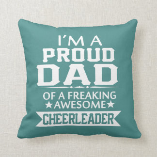 I'M A PROUD CHEERLEADER's DAD Cushion