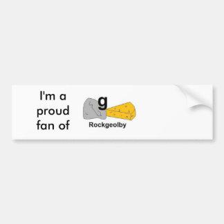 I'm a proud fan of Rockgeolby Bumper Sticker