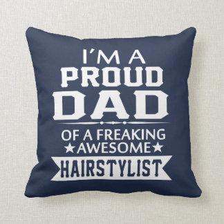 I'M A PROUD HAIRSTYLIST 's DAD Cushion