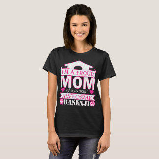 Im A Proud Mom Of Freaking Awesome Basenji T-Shirt