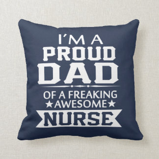 IM A PROUD NURSE's DAD Cushion