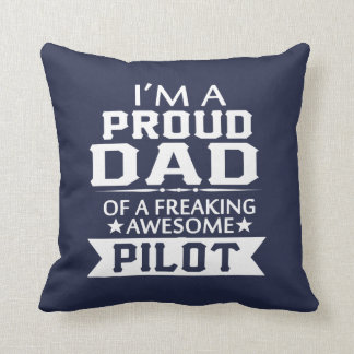 I'M A PROUD PILOT'S DAD CUSHION