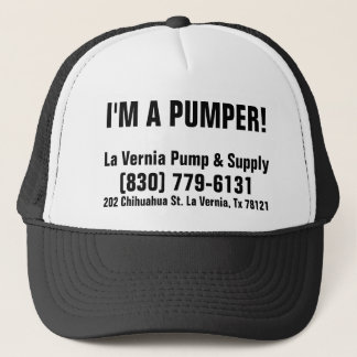 I'm A Pumper! La Vernia Pump & Supply Trucker Hat