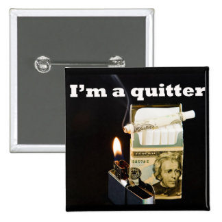 I'm a quitter 15 cm square badge