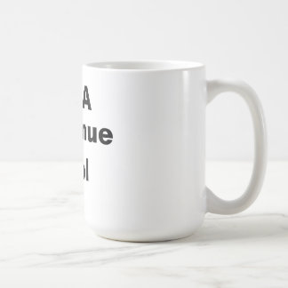 I'm A Revenue Tool Coffee Mug