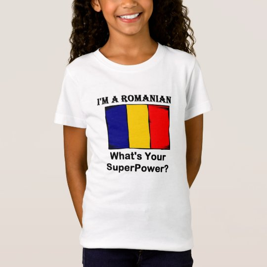 I'M A Romanian, What's Your Superpower? T-Shirt