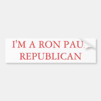 I'M A RON PAUL REPUBLICAN 3 BUMPER STICKER