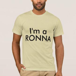 I'm a Ronna tee shirt