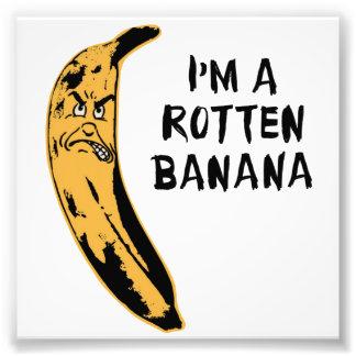 I'm A Rotten Banana Photo