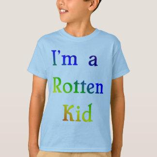 I'm A Rotten Kid T-Shirt