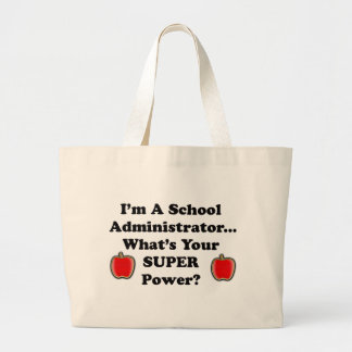 I'm a School Administrator Large Tote Bag