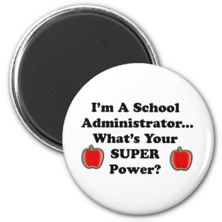 I'm a School Administrator 6 Cm Round Magnet