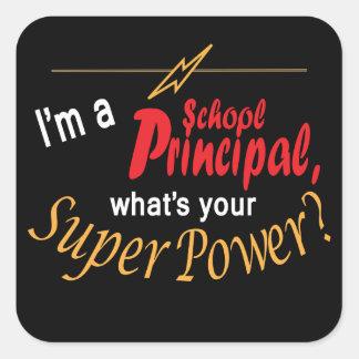 I'm a School Principal, What's Your Super Power? Square Sticker