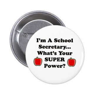 I'm a School Secretary 6 Cm Round Badge