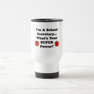 I'm a School Secretary Travel Mug