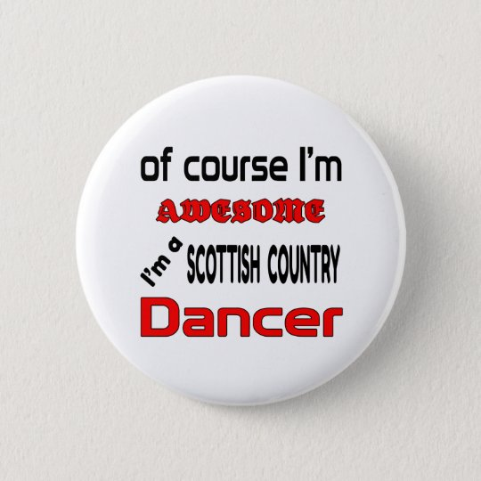 I'm a Scottish Country Dancer 6 Cm Round Badge