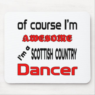 I'm a Scottish Country Dancer Mouse Pad