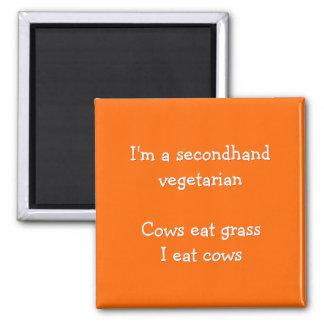 I'm A Secondhand Vegetarian - Funny Fridge Magnet