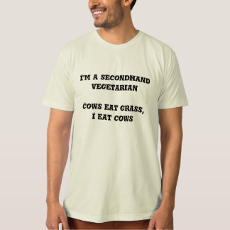 Im a Secondhand Vegetarian - Funny Organic T-shirt