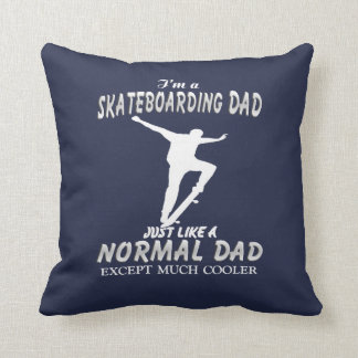 I'm a Skateboarding Dad Cushion