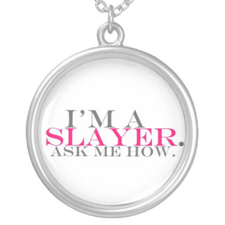 I'm A Slayer Ask Me How Round Pendant Necklace