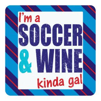 I'm A Soccer & Wine Kinda Gal 13 Cm X 13 Cm Square Invitation Card