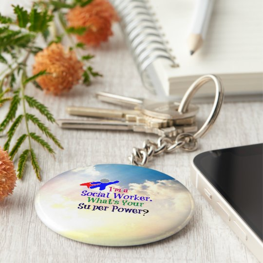 I'm a Social Worker. What's Your Super Power? Basic Round Button Key Ring