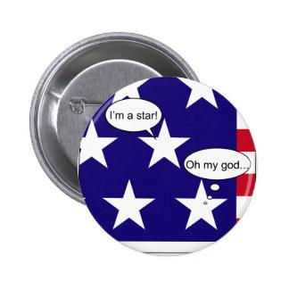I'm A star (oh my god) Pin