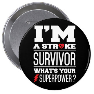 I'm A Stroke Survivor. What's Your Superpower? Buttons