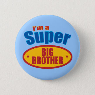I'm a Super Big Brother 6 Cm Round Badge