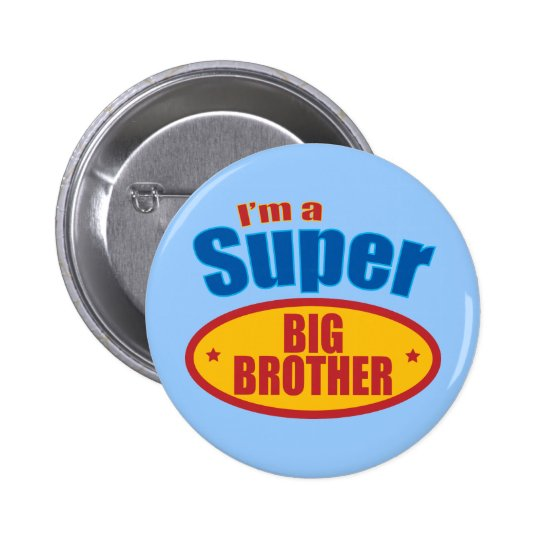 I'm a Super Big Brother 6 Cm Round Badge