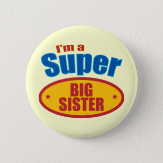 I'm a Super Big Sister 6 Cm Round Badge