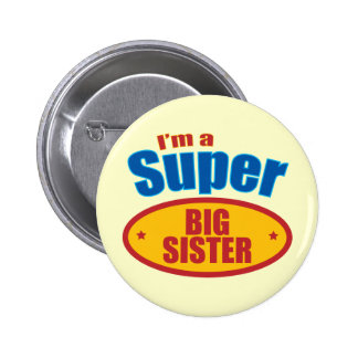 I'm a Super Big Sister 6 Cm Round Badge