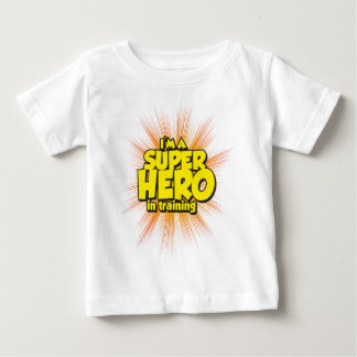 I'M A SUPERHERO in training Baby T-Shirt